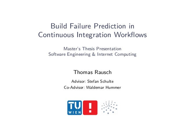 Build Failure Prediction in Continuous Integration Workflows Master's Thesis Presentation Software Engineering & Internet ...