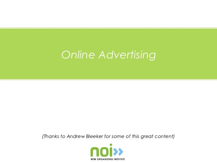 Online Advertising(Thanks to Andrew Bleeker for some of this great content)