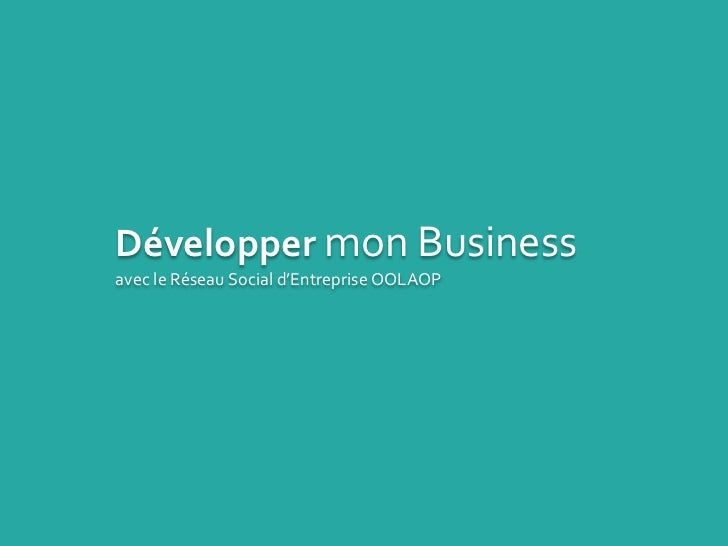 Développermon Business avec le Réseau Social d'Entreprise OOLAOP<br />