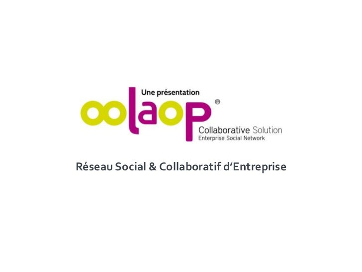 Développer mon Business avec le Réseau Social d'Entreprise OOLAOP  Slide 2