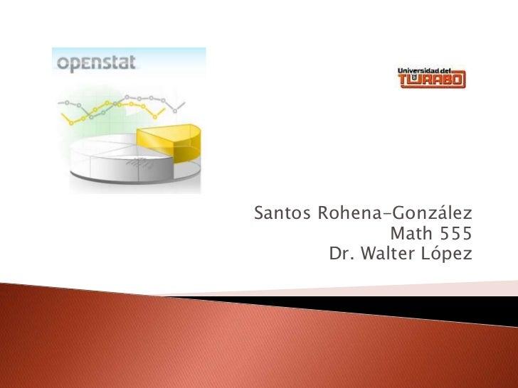 Santos Rohena-González<br />Math 555<br />Dr. Walter López<br />