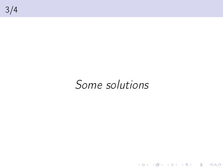 3/4      Some solutions