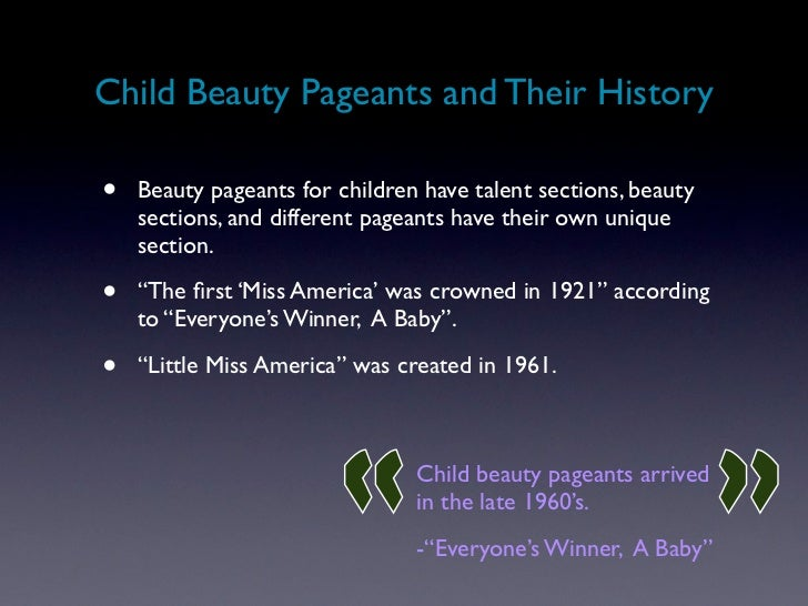 atrocities of child beauty pageants Beauty pageants are a plague on our society from infancy on, beauty pageants teach women that all you need to succeed in life is beauty the pressures and.
