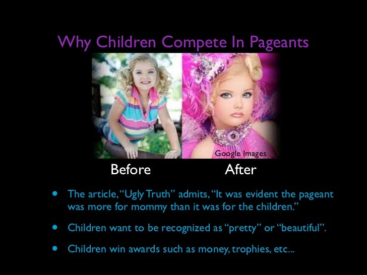 essay on negative aspects of child beauty pageants Money and more or less talent are the ingredients for the usual child beauty pageants i am writing my college argument essay on the negative effects of beauty pageants on children, and this helped me so i believe there can be found some positive aspects regarding beauty pageants.
