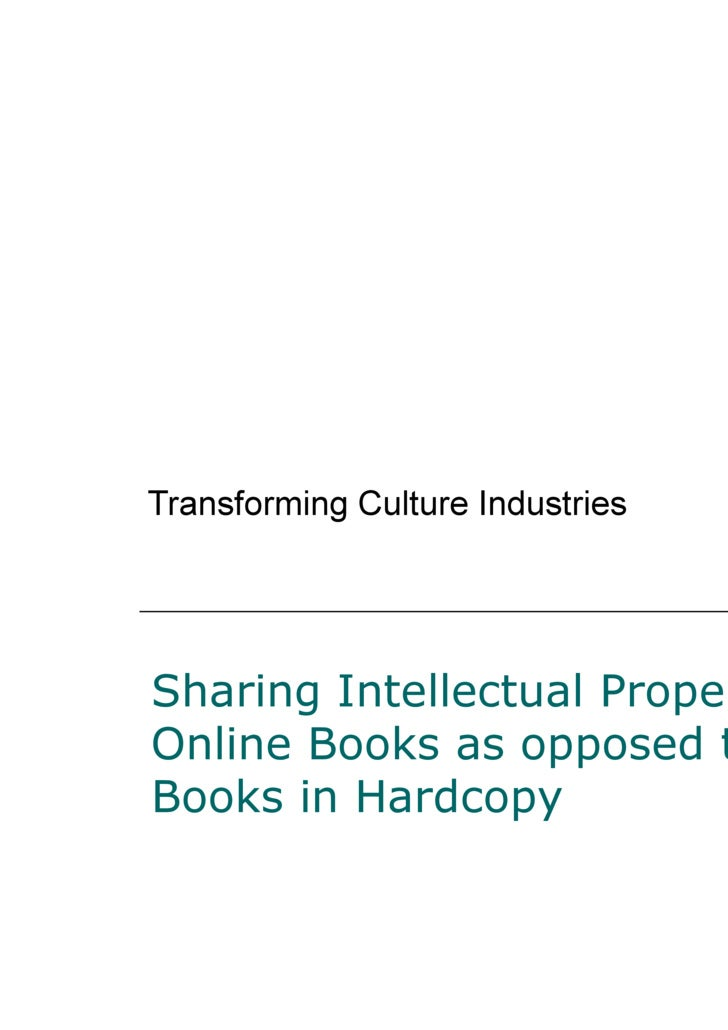 Transforming Culture Industries Sharing Intellectual Property: Online Books as opposed to Books in Hardcopy