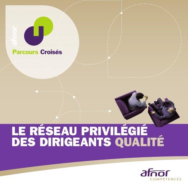 LE RÉSEAU PRIVILÉGIÉ DES DIRIGEANTS QUALITÉ
