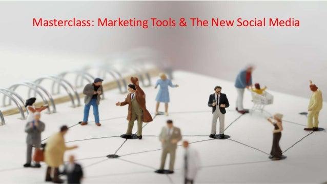 Masterclass: Marketing Tools & The New Social Media