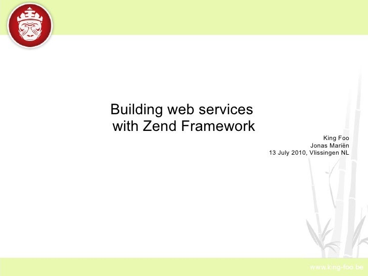 Building Web Services with Zend Framework (PHP Benelux meeting 20100713 Vlissingen)