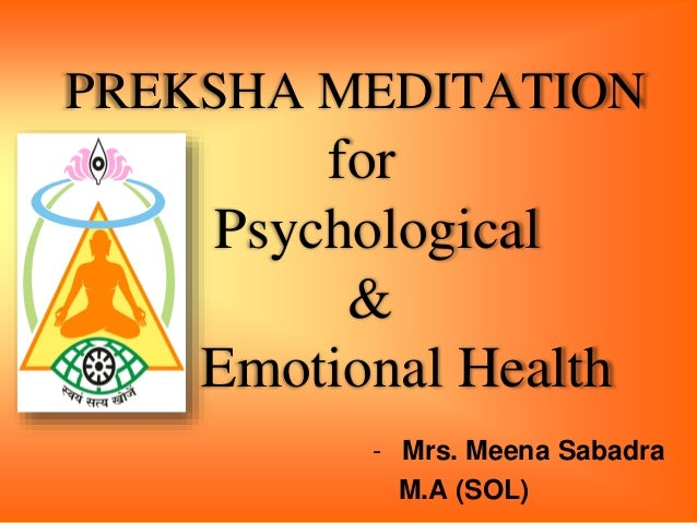 PREKSHA MEDITATION for Psychological & Emotional Health - Mrs. Meena Sabadra M.A (SOL) ••