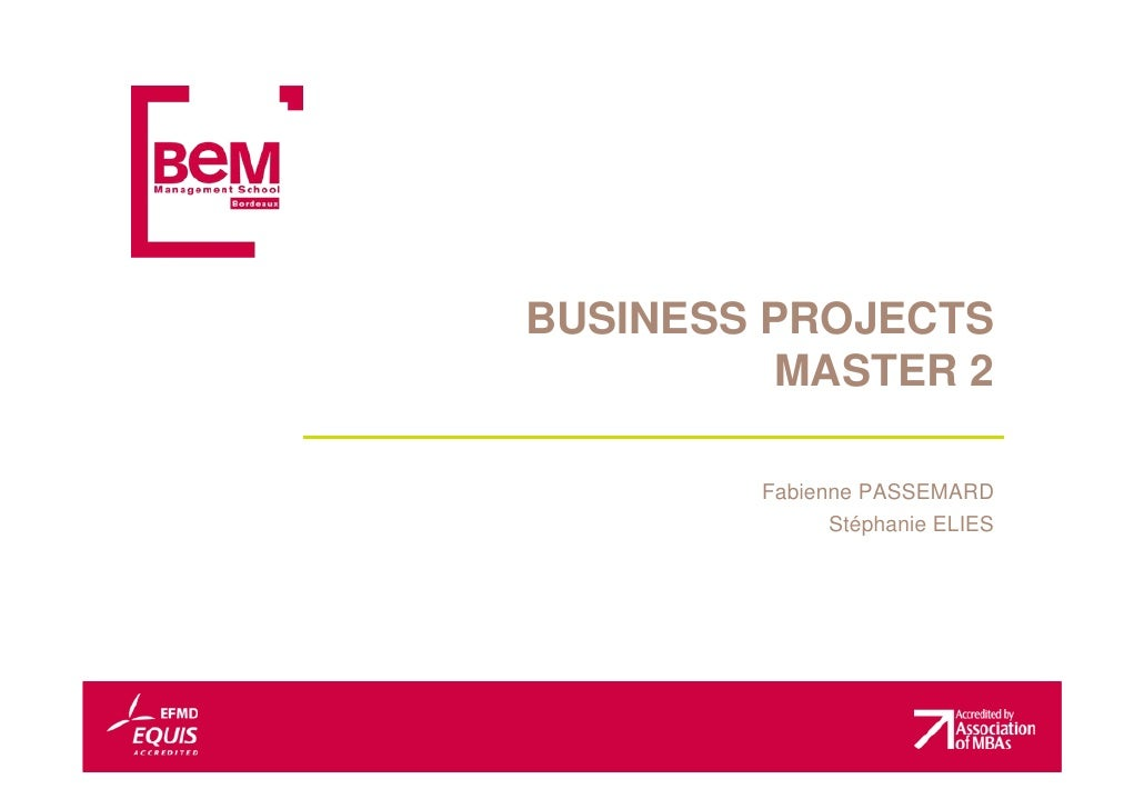 BUSINESS PROJECTS           MASTER 2           Fabienne PASSEMARD                Stéphanie ELIES