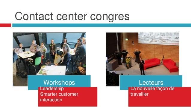 Contact center congres Workshops Lecteurs Leadership Smarter customer interaction La nouvelle façon de travailler