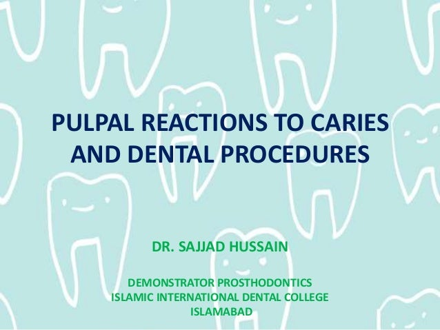 Pulpal Reactions To Dental Caries And Dental Proceudres