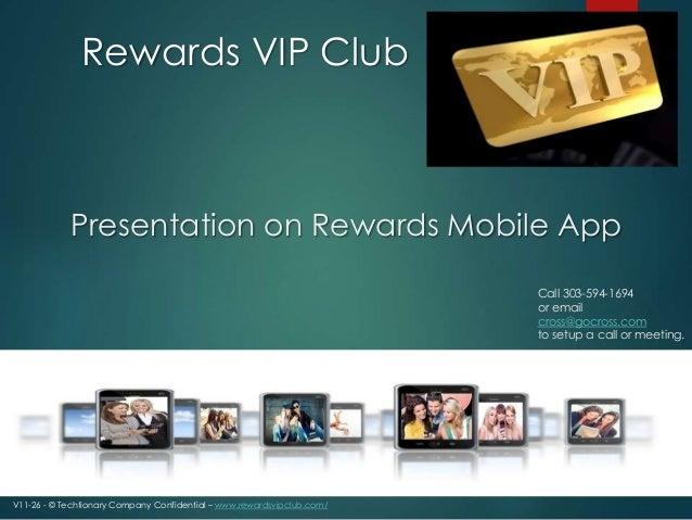 Rewards VIP Club  Presentation on Rewards Mobile App  V11-26 - © Techtionary Company Confidential – www.rewardsvipclub.com...