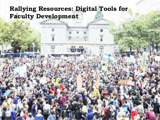 Rallying Resources: Digital Tools forFaculty Development