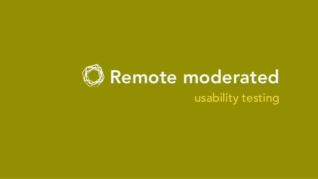 Remote moderated usability testing