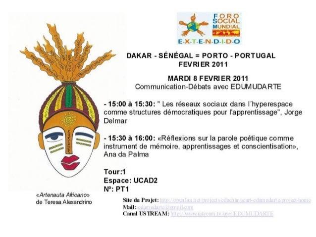 """EDUMUDARTE Porto, Portugal Jorge Delmar Fevereiro de 2011 """"Les réseaux sociaux dans l´hyperespace comme structures démocra..."""