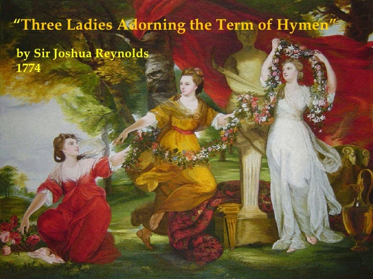 """ Three Ladies Adorning the Term of Hymen"" by Sir Joshua Reynolds 1774"