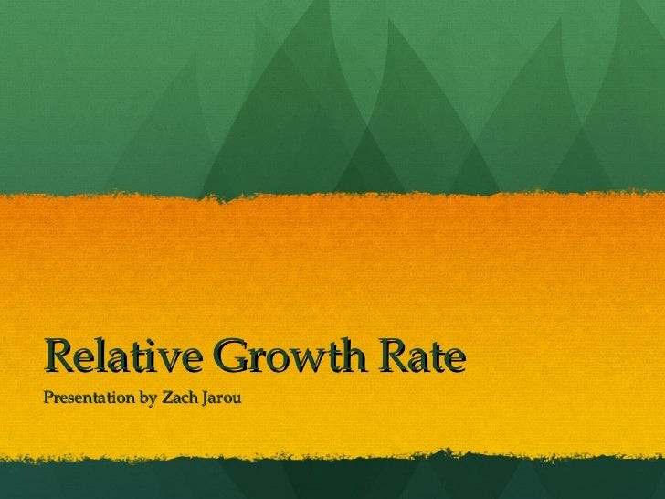 Relative Growth Rate Presentation by Zach Jarou