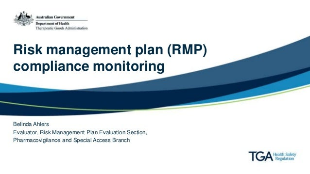 Risk management plan (RMP) compliance monitoring Belinda Ahlers Evaluator, Risk Management Plan Evaluation Section, Pharma...
