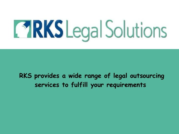RKS provides a wide range of legal outsourcing services to fulfill your requirements