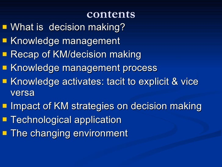 knowledge management for decision making essay Read this article to find out three key reasons why actively managing knowledge is  is making knowledge management  decision-making.