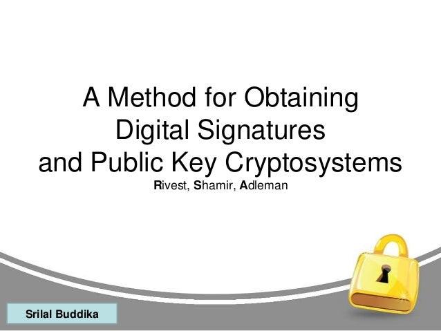 A Method for Obtaining Digital Signatures and Public Key Cryptosystems Rivest, Shamir, Adleman  Srilal Buddika