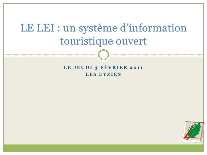 Le jeudi 3 février 2011<br />LES eyZies<br />LE LEI : un système d'information touristique ouvert<br />