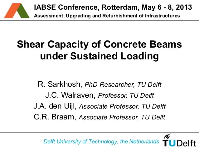Assessment, Upgrading and Refurbishment of InfrastructuresIABSE Conference, Rotterdam, May 6 - 8, 2013Shear Capacity of Co...