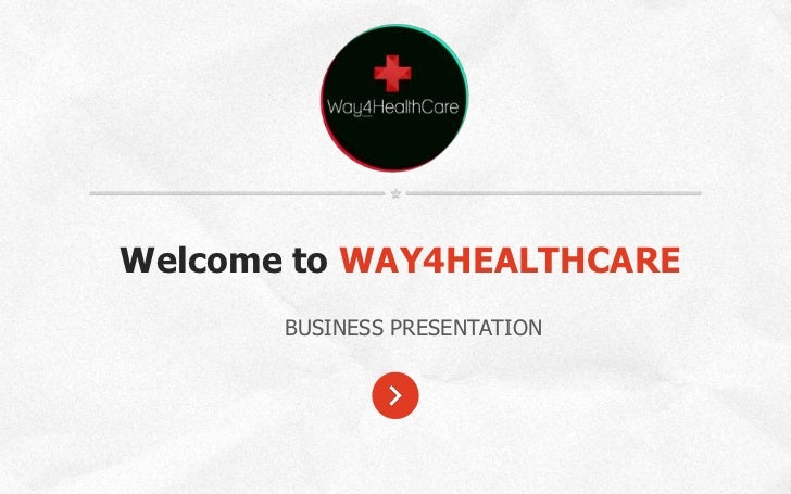 Company name            Company slogan hereWelcome to WAY4HEALTHCARE       BUSINESS PRESENTATION