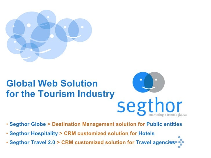 <ul><li>Segthor Globe  > Destination Management solution for  Public entities </li></ul><ul><li>Segthor Hospitality  > CRM...