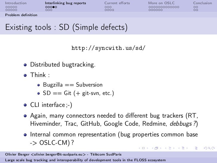 Introduction          Interlinking bug reports         Current efforts          More on OSLC   ConclusionProblem definitionE...