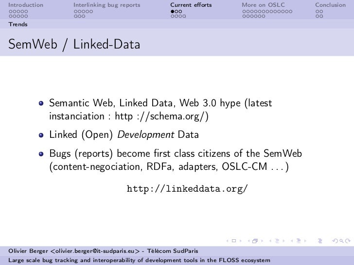 Introduction          Interlinking bug reports         Current efforts          More on OSLC   ConclusionTrendsSemWeb / Lin...