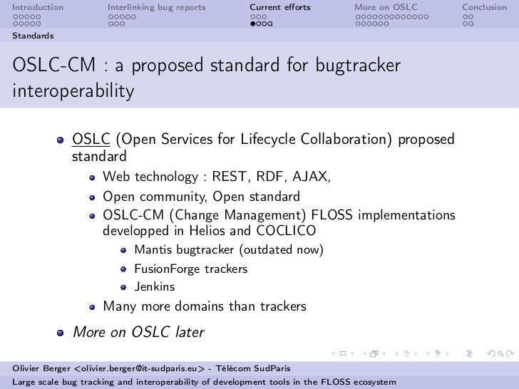 Introduction          Interlinking bug reports         Current efforts          More on OSLC   ConclusionStandardsOSLC-CM :...