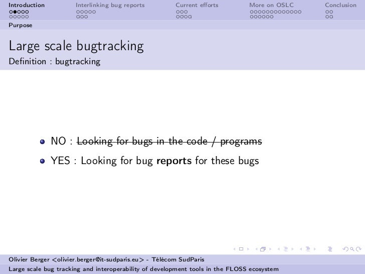 Introduction          Interlinking bug reports         Current efforts          More on OSLC   ConclusionPurposeLarge scale...