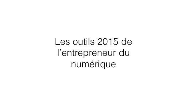 Les outils 2015 de l'entrepreneur du numérique