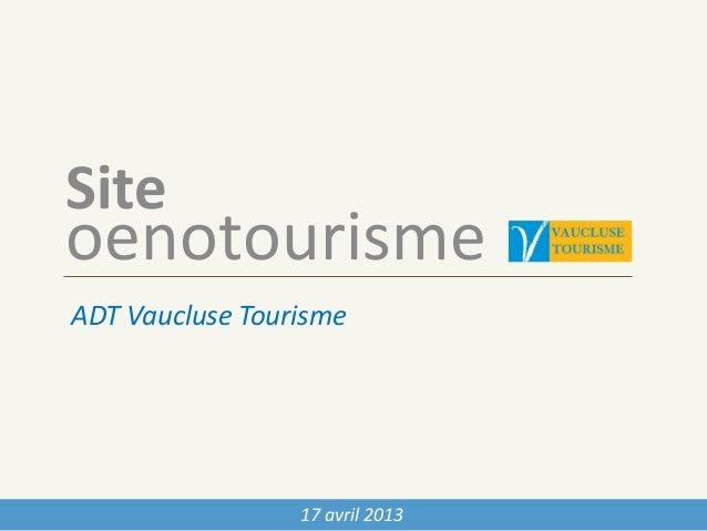 17 avril 2013oenotourismeADT Vaucluse TourismeSite