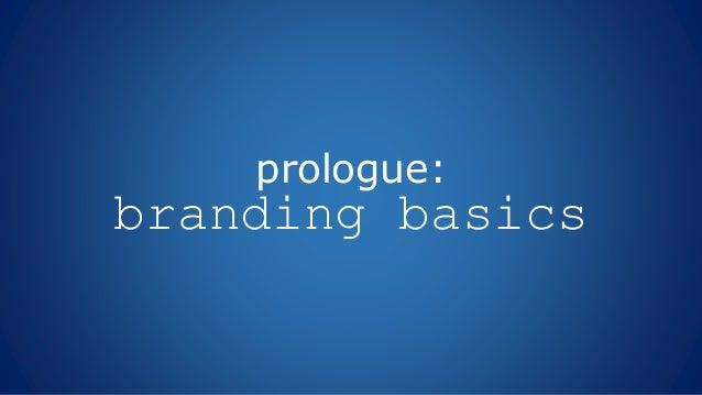 prologue: branding basics
