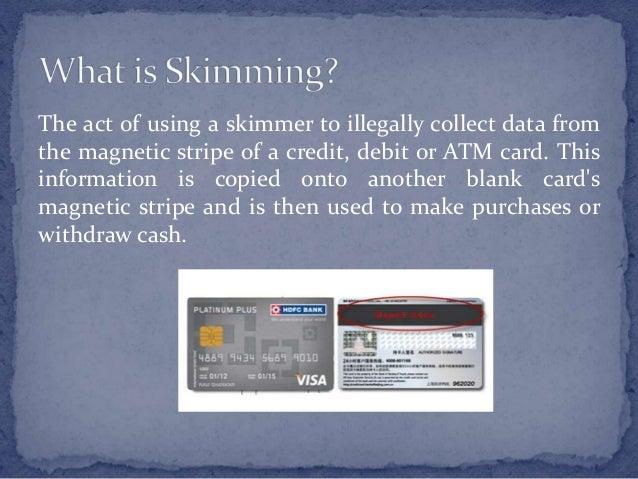 Skimming: Review of Credit & Debit Card Fraud