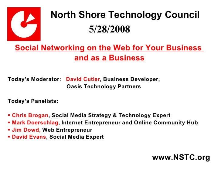 North Shore Technology Council <ul><li>5/28/2008 </li></ul><ul><li>Social Networking on the Web for Your Business  </li></...