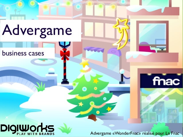 Advergame business cases Advergame «WonderFnac» réalisé pour La Fnac