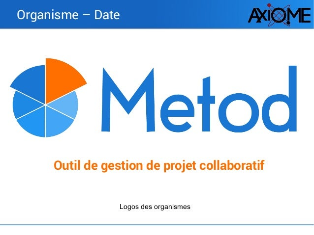 Outil de gestion de projet collaboratif Organisme – Date Logos des organismes