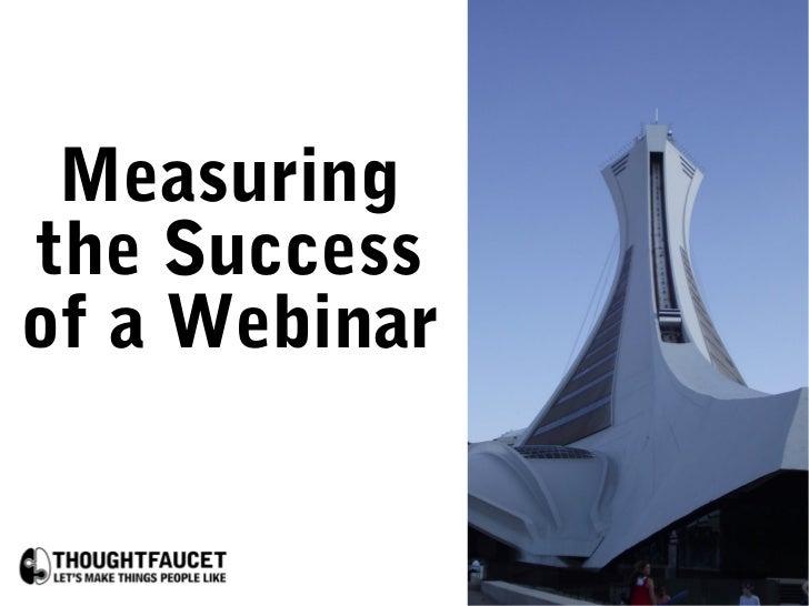 Measuringthe Successof a Webinar