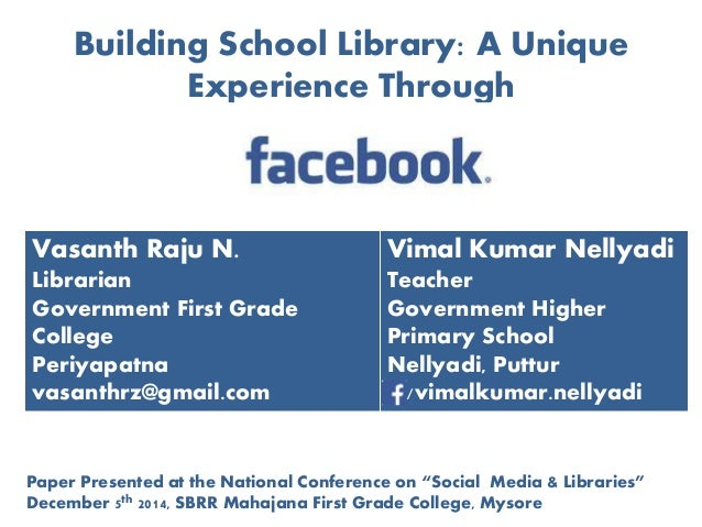 Building School Library: A Unique  Experience Through  Vasanth Raju N.  Librarian  Government First Grade  College  Periya...