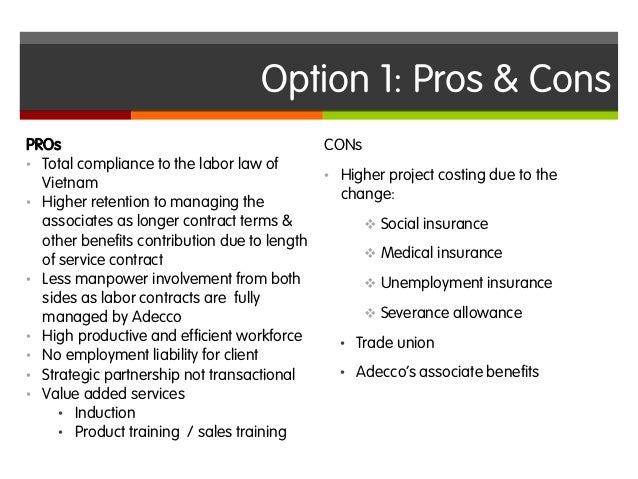 1 what are the pros and cons of using an employee to build you a custom system Con 3: unions can lead to a closed culture that makes it hard to diversify the workforce and weed out bad actors unions aren't just systems for organizing workers they also have distinct cultures it's hard to generalize about the pros and cons of unions because there are so many different unions.