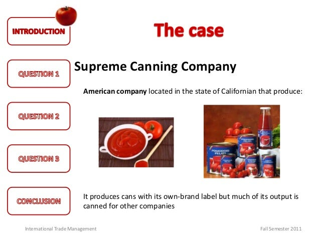 supreme canning company essay Essay on how insurance works  i know that am working on allen canning company's invoice  feel free to order a custom written essay on insurance from .