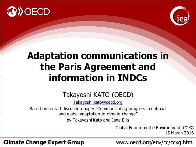 Climate Change Expert Group www.oecd.org/env/cc/ccxg.htm Adaptation communications in the Paris Agreement and information ...