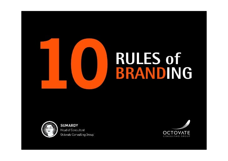 10   RULES of      BRANDING            CONSULTING GROUP