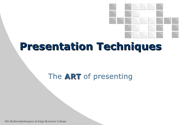 Presentation Techniques The  ART  of presenting