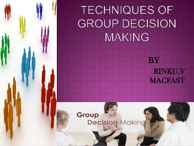 group decision making report Group decision-making (also known as collaborative decision-making) is a situation faced when individuals collectively make a choice from the alternatives before them the decision is then no longer attributable to any single individual who is a member of the group.