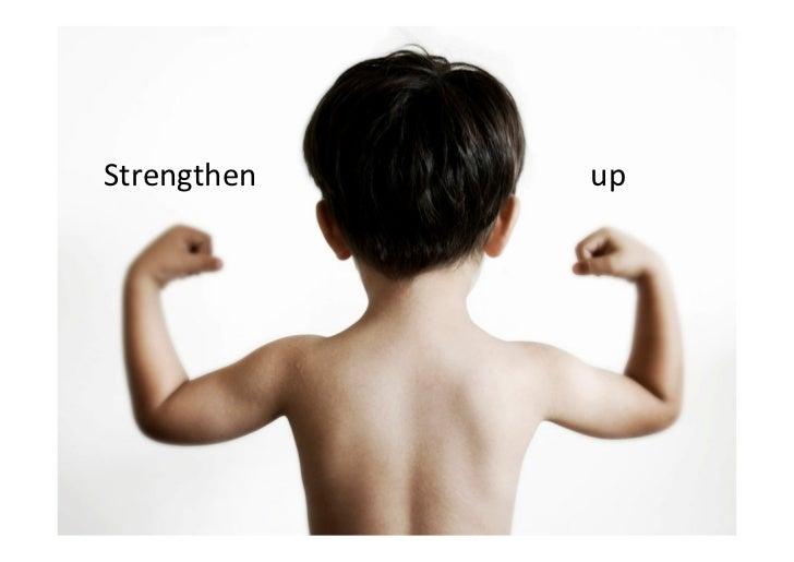 Strengthen   up
